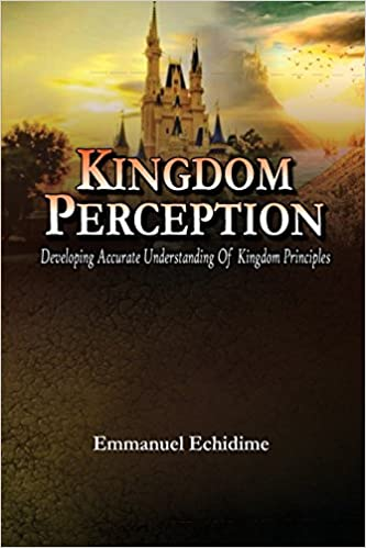 Kingdom Perception: Developing Accurate Understanding of Kingdom Principles