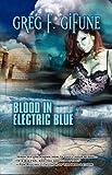 Blood in Electric Blue, Greg F. Gifune, 1934546119