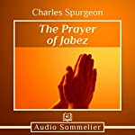 The Prayer of Jabez | Charles Spurgeon