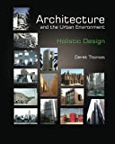 Architecture and the Urban Environment - Holistic Design, Derek Thomas, 1494457008