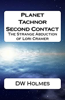 Planet Tachnor Second Contact: The Strange Abduction of