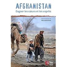Afghanistan, gagner les cœurs et les esprits (HC POLITIQUE) (French Edition)