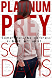 Platinum Prey (Blind Barriers Trilogy #2)