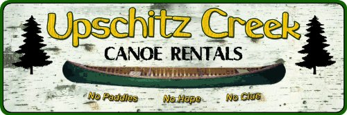 River's Edge Upschitz Creek Canoe Rentals Tin Sign, 10.5 by 3.5-Inch