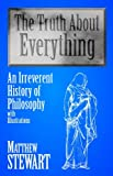 The Truth about Everything, Matthew Stewart, 1591023866