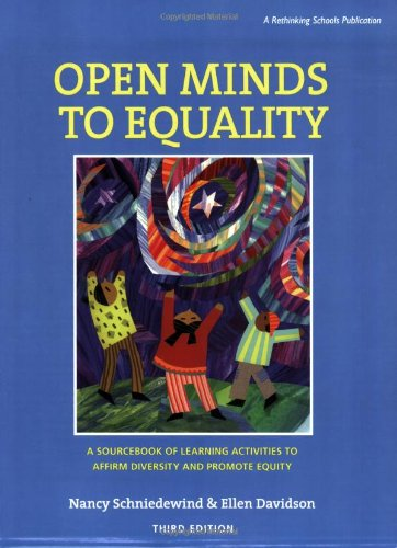 Open Minds to Equality: A Sourcebook of Learning Activities to Affirm Diversity and Promote Equity, 3rd Edition
