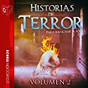 Historias de terror - II [Stories of Terror - II] Audiobook by Tony Jimenez, Ralph Barby, Edgar Allan Poe, Charles Dickens, Teophile Gautier, Bran Stoker Narrated by Alejandro Khan