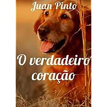 O verdadeiro coração (Portuguese Edition)