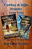 Cowboy & Injin Frontier Large Print (Spirit Animal Large Print Box Set Book 3)