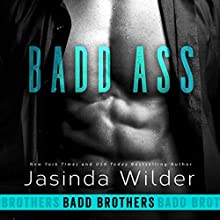 Badd Ass: Badd Brothers, Book 2 Audiobook by Jasinda Wilder Narrated by Summer Roberts, Tyler Donne