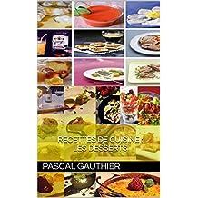 Recettes de cuisine :  Les desserts (French Edition)