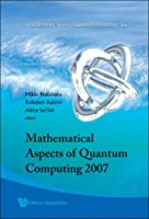 Mathematical Aspects Of Quantum Computing 2007 Front Cover