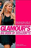 Glamour's Big Book of Dos and Don'ts: Fashion Help for Every Woman offers