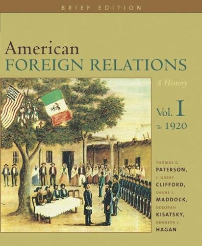 American Foreign Relations: A History, Brief Edition: Volume I To 1920