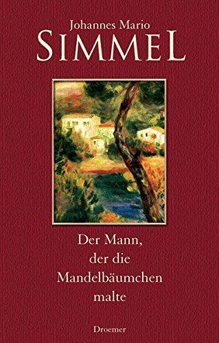 Der Mann, der die Mandelbäumchen malte: Roman