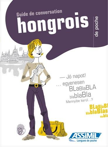 Hongrois de poche - HUngarian phrasebook for French speakers (Hungarian Edition) (Hungarian Language Assimil)