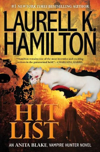 Hit List (Anita Blake, Vampire Hunter, Book 20) ()