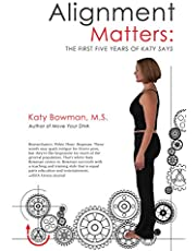 Alignment Matters: The First Five Years of Katy Says, 2nd Edition