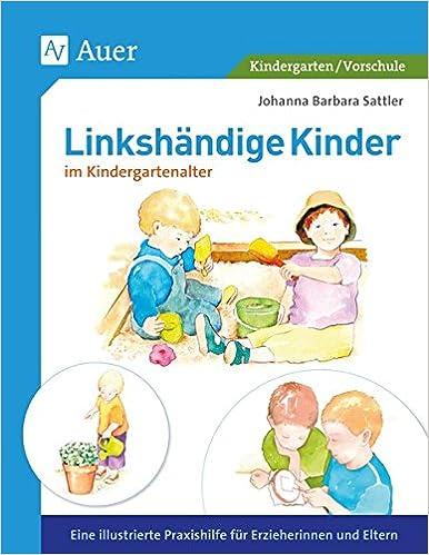Linkshändige Kinder im Krippen- und Kindergartenalter: Eine ...