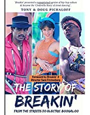 The Story Of Breakin': From The Streets To Electric Boogaloo