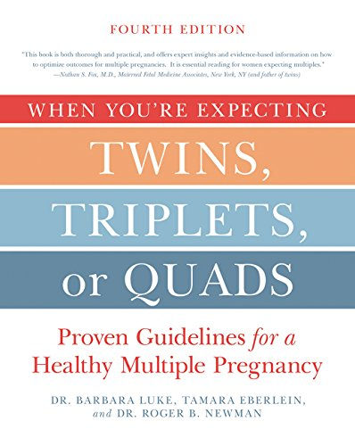 When You're Expecting Twins, Triplets, or Quads 4th Edition: Proven Guidelines for a Healthy Multiple Pregnancy by William Morrow Paperbacks