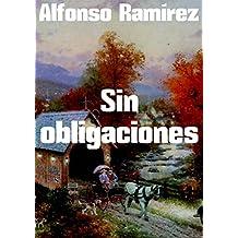 Sin obligaciones (Spanish Edition)