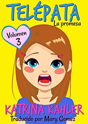 Telépata - Libro 3: La promesa (Telépata Volumen 3 La promesa) (Spanish