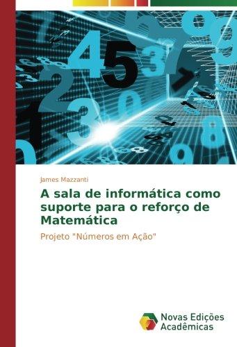 """Read Online A sala de informática como suporte para o reforço de Matemática: Projeto """"Números em Ação"""" (Portuguese Edition) pdf epub"""