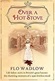 Over a Hot Stove: A Kitchen Maid's Story