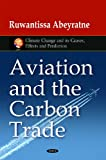 Aviation and the Carbon Trade, Abeyratne, Ruwantissa, 1617619906