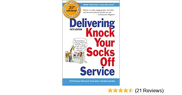c89b705abc78d Delivering Knock Your Socks Off Service (Knock Your Socks Off Series):  Performance Research Associates, John Bush: 9780814417553: Amazon.com: Books