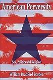 American Perversity, Bradford Borden, 1414032943