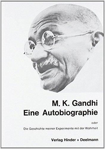 M.K. Ghandi: Eine Autobiographie oder Die Geschichte meiner Experimente mit der Wahrheit Broschiert – 14. August 2013 M. K. Ghandi Aquamarin Verlag 3894277262 Belletristik / Biographien