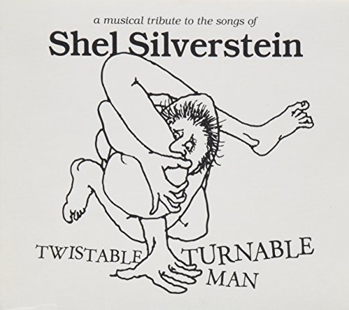 Price comparison product image Twistable Turnable Man: A Musical Tribute to Shel Silverstein (Special Edition with Bonus Track)