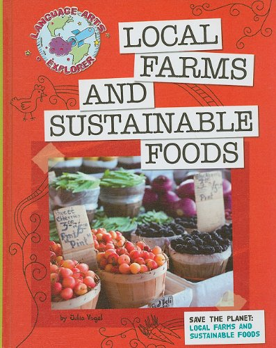 Read Online Local Farms and Sustainable Foods (Language Arts Explorer) ebook