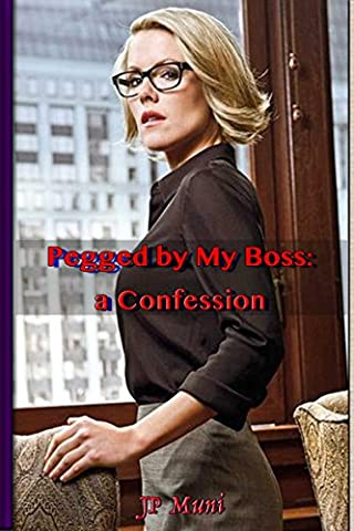 Pegged by My Boss: A Confession (Free Books Kindle My)
