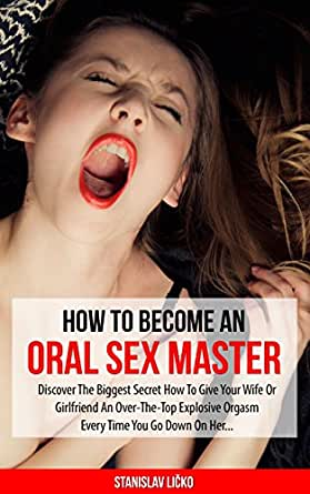 How to have best oral sex