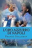 L'Oro Azzurro Di Napoli, Franco Sollyman, 1480063290