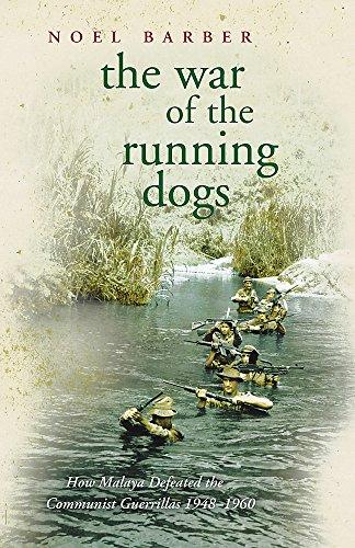 War of the Running Dogs: Malaya, 1948-1960