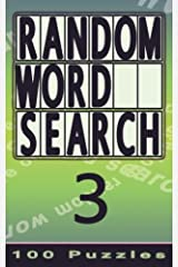 Random Word Search 3: 100 Puzzles, Small Edition for Pocket / Travel / Holiday (Volume 3) Paperback