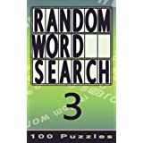 Random Word Search 3: 100 Puzzles, Small Edition for Pocket / Travel / Holiday (Volume 3)