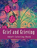 Grief and Grieving Adult Coloring Book: and Grief Diary