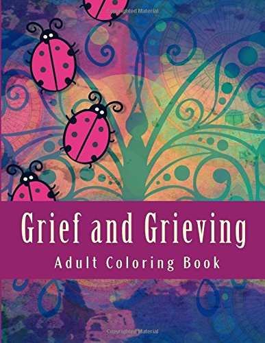 Download Grief and Grieving Adult Coloring Book: and Grief Diary PDF Text fb2 ebook