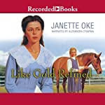 Like Gold Refined | Janette Oke