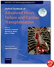 Oxford Textbook of Advanced Heart Failure and Cardiac Transplantation (Oxford Textbooks in Cardiology)