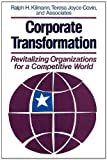img - for Corporate Transformation: Revitalizing Organizations for a Competitive World (Jossey Bass Business and Management Series) by Ralph H. Kilmann (1987-11-15) book / textbook / text book