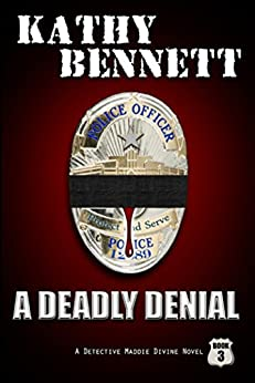 A Deadly Denial (LAPD Detective Maddie Divine Book 3) by [Bennett, Kathy]