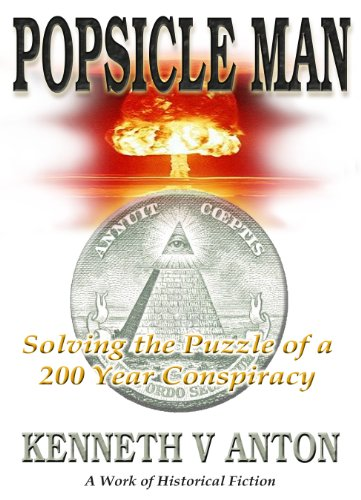 Amazon popsicle man solving the puzzle of a 200 year popsicle man solving the puzzle of a 200 year conspiracy by anton kenneth fandeluxe Choice Image