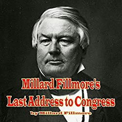 Millard Fillmore's Last Address to Congress