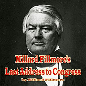 Millard Fillmore's Last Address to Congress Audiobook